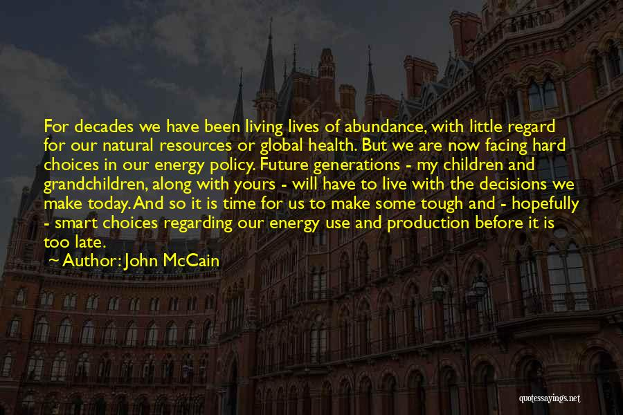 Is Too Late Quotes By John McCain