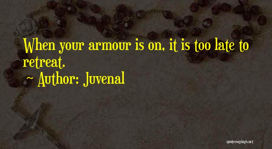 Is Too Late Quotes By Juvenal