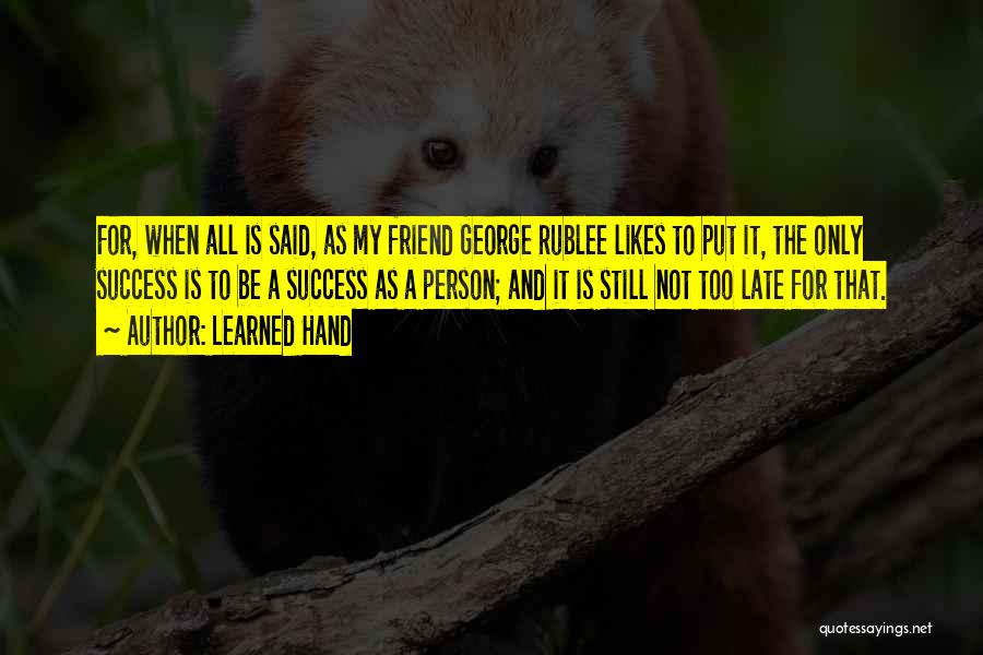 Is Too Late Quotes By Learned Hand