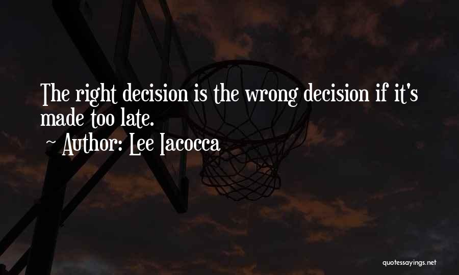 Is Too Late Quotes By Lee Iacocca