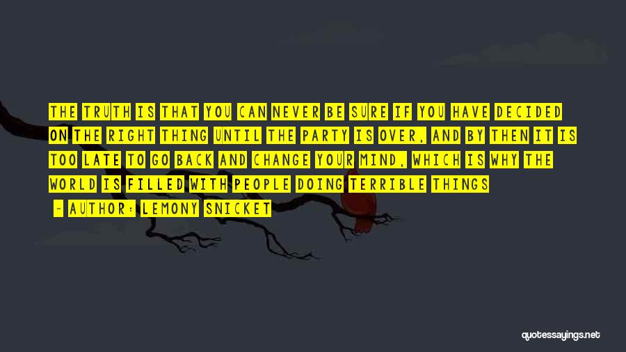 Is Too Late Quotes By Lemony Snicket
