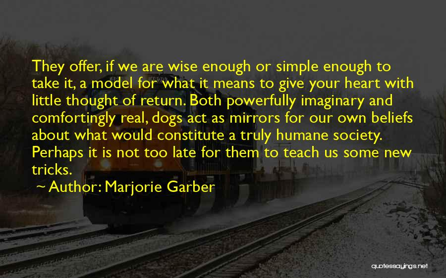 Is Too Late Quotes By Marjorie Garber