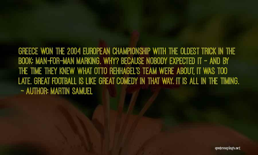 Is Too Late Quotes By Martin Samuel