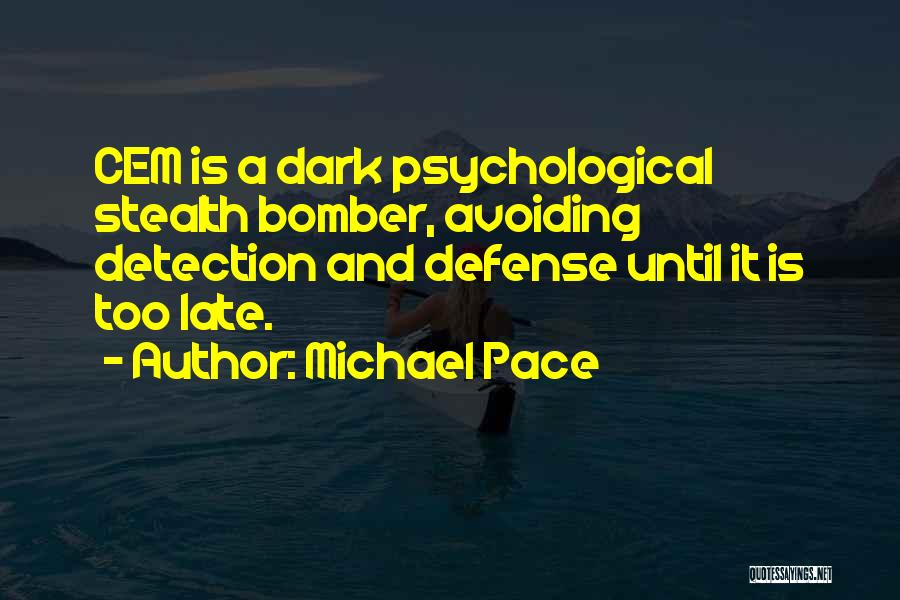 Is Too Late Quotes By Michael Pace