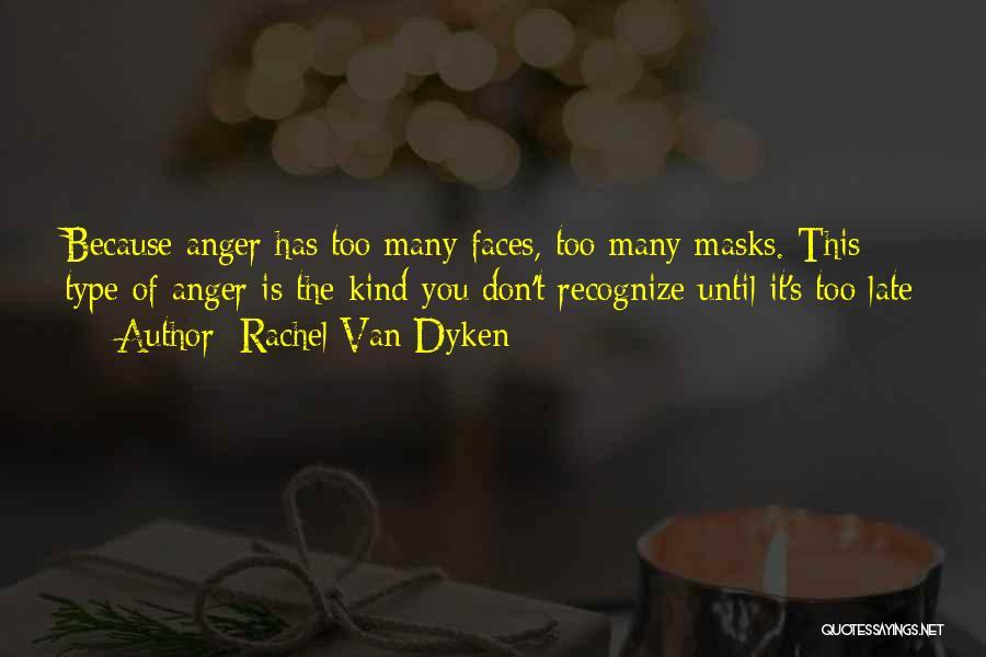 Is Too Late Quotes By Rachel Van Dyken