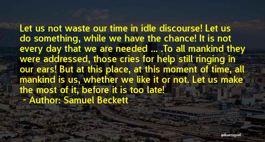 Is Too Late Quotes By Samuel Beckett