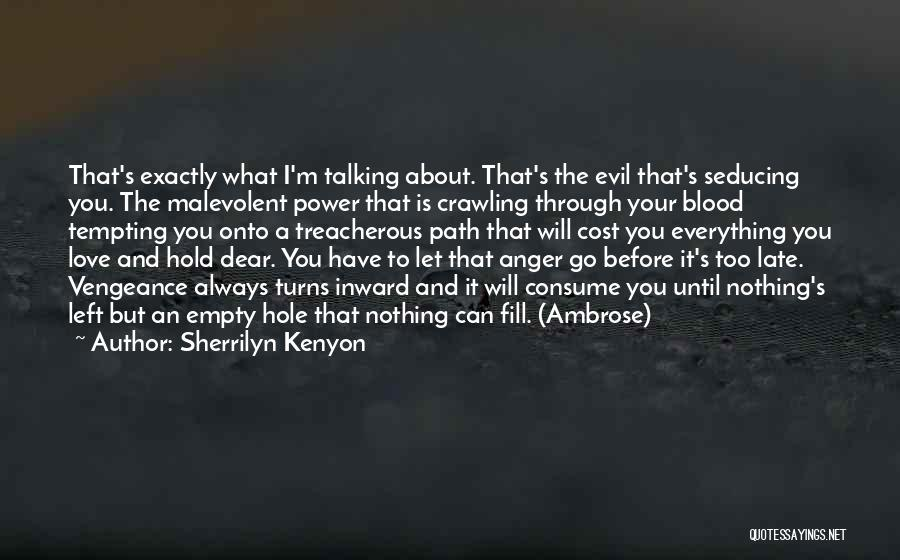 Is Too Late Quotes By Sherrilyn Kenyon