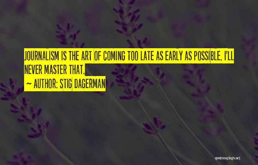 Is Too Late Quotes By Stig Dagerman