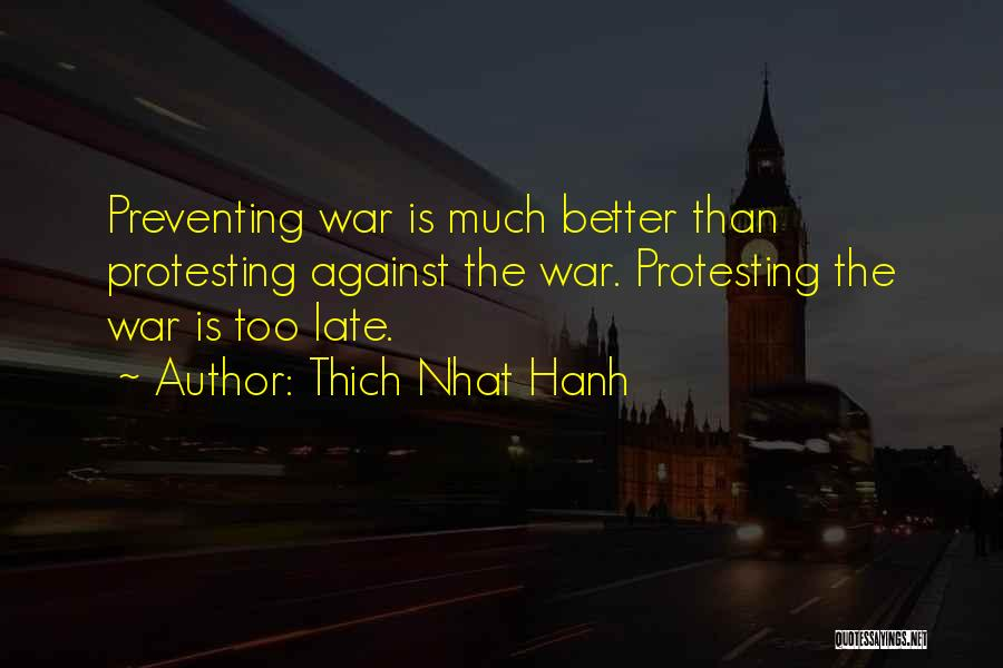 Is Too Late Quotes By Thich Nhat Hanh