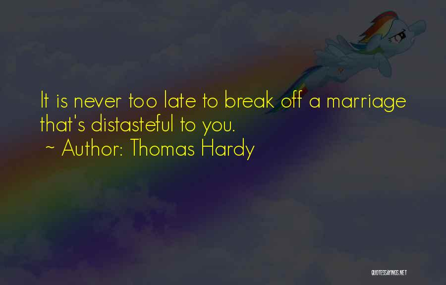 Is Too Late Quotes By Thomas Hardy