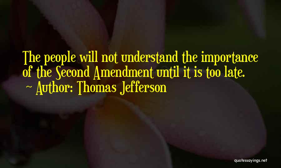 Is Too Late Quotes By Thomas Jefferson