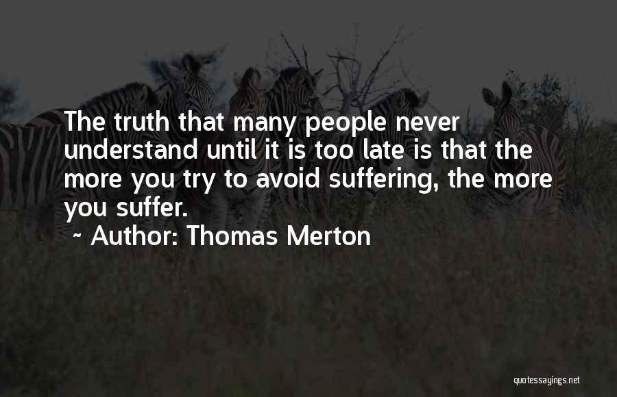 Is Too Late Quotes By Thomas Merton