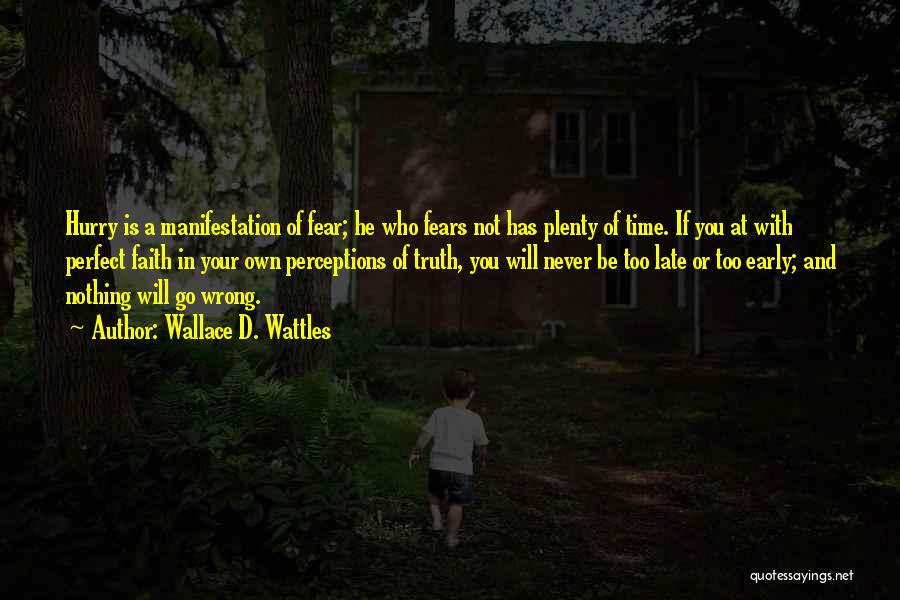 Is Too Late Quotes By Wallace D. Wattles