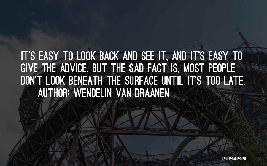 Is Too Late Quotes By Wendelin Van Draanen