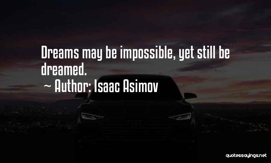 Isaac Asimov Quotes 1182265