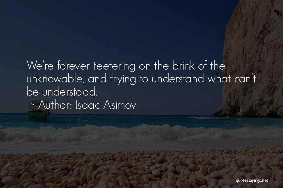 Isaac Asimov Quotes 1422053