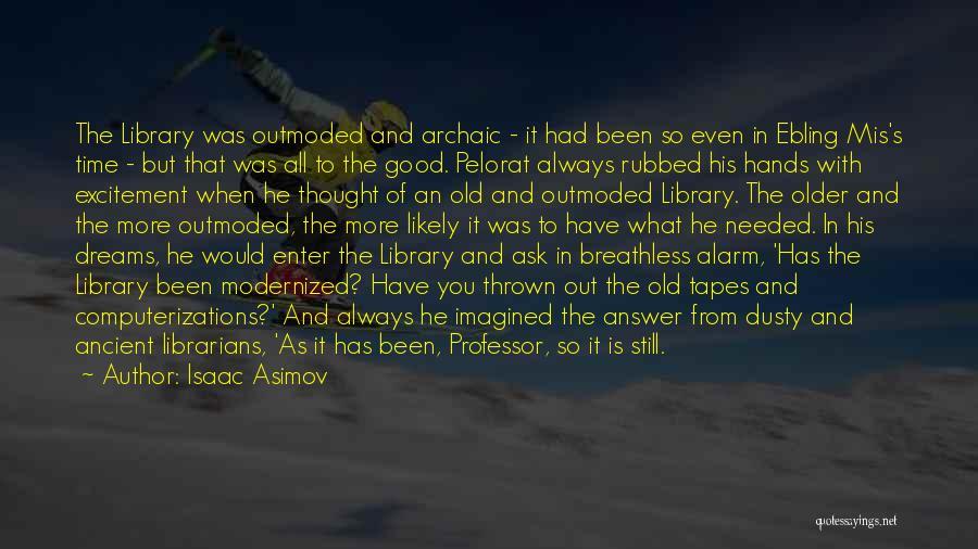 Isaac Asimov Quotes 2145216