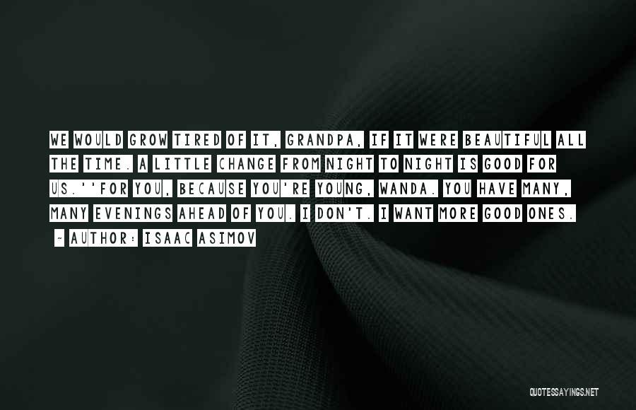 Isaac Asimov Quotes 270143