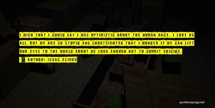 Isaac Asimov Quotes 343516