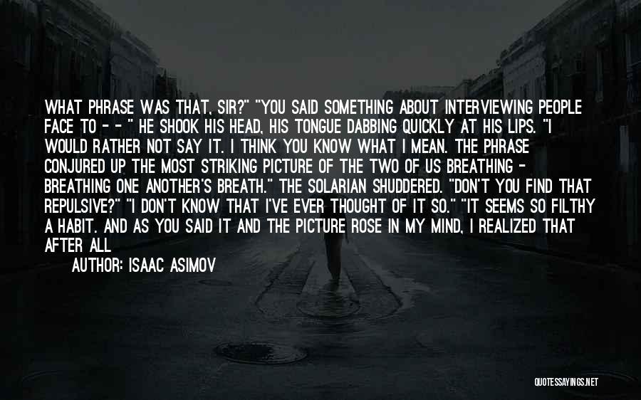 Isaac Asimov Quotes 654557