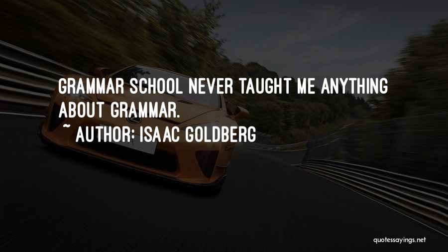 Isaac Goldberg Quotes 927222