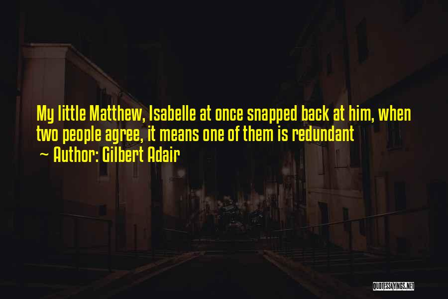 Isabelle Quotes By Gilbert Adair