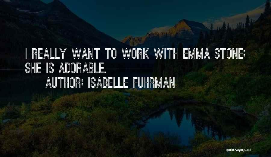 Isabelle Quotes By Isabelle Fuhrman