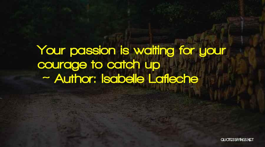 Isabelle Quotes By Isabelle Lafleche