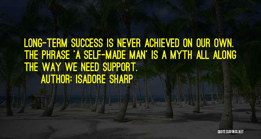 Isadore Sharp Quotes 2109122