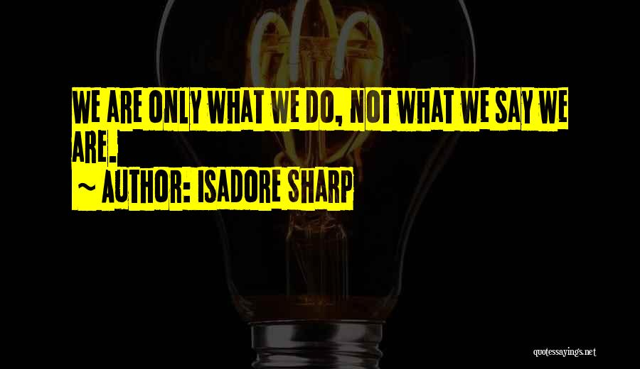 Isadore Sharp Quotes 905812
