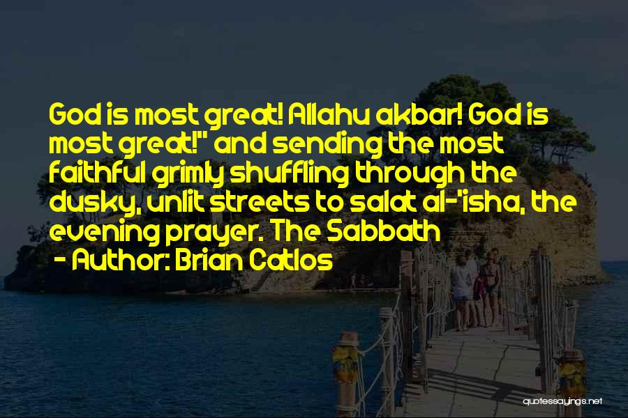 Isha Prayer Quotes By Brian Catlos