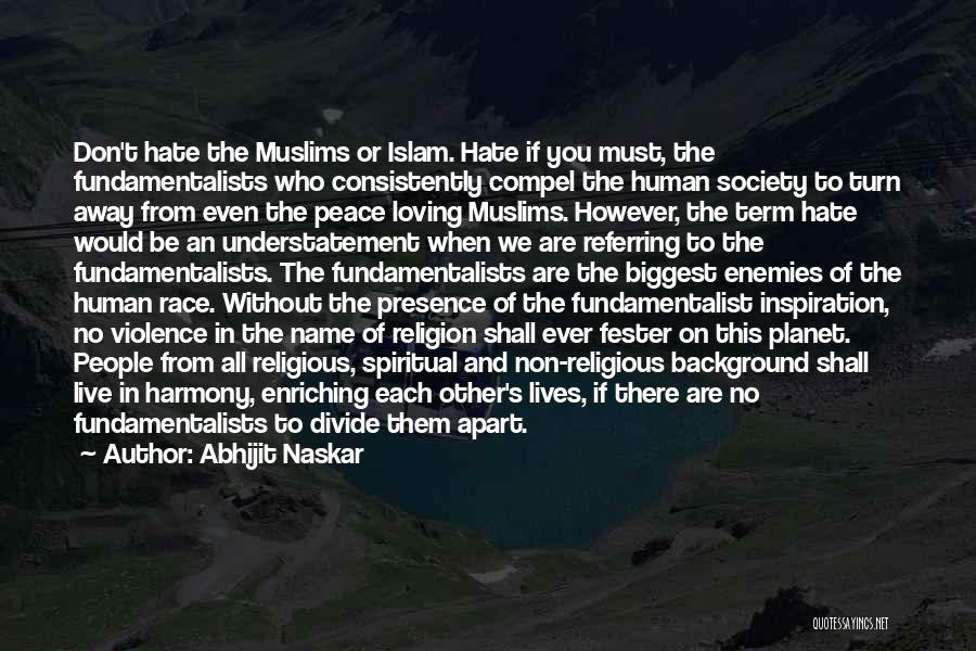 Islam Is A Religion Of Peace Quotes By Abhijit Naskar