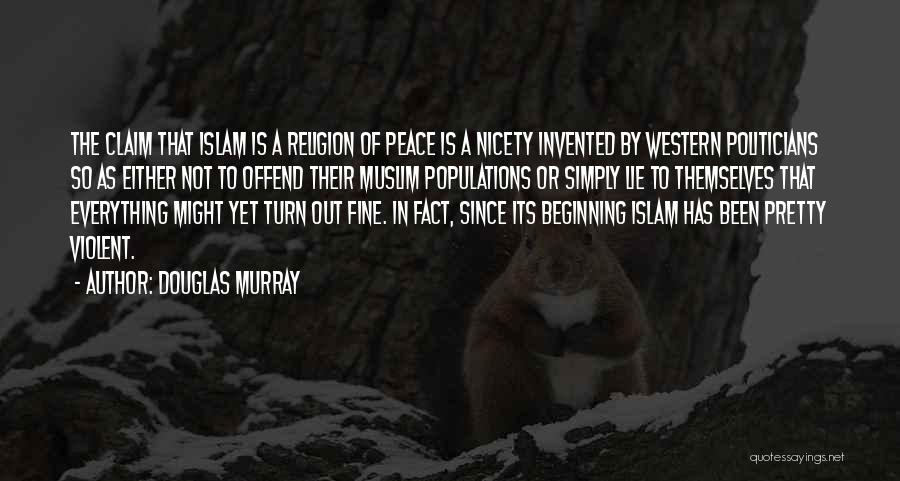 Islam Is A Religion Of Peace Quotes By Douglas Murray