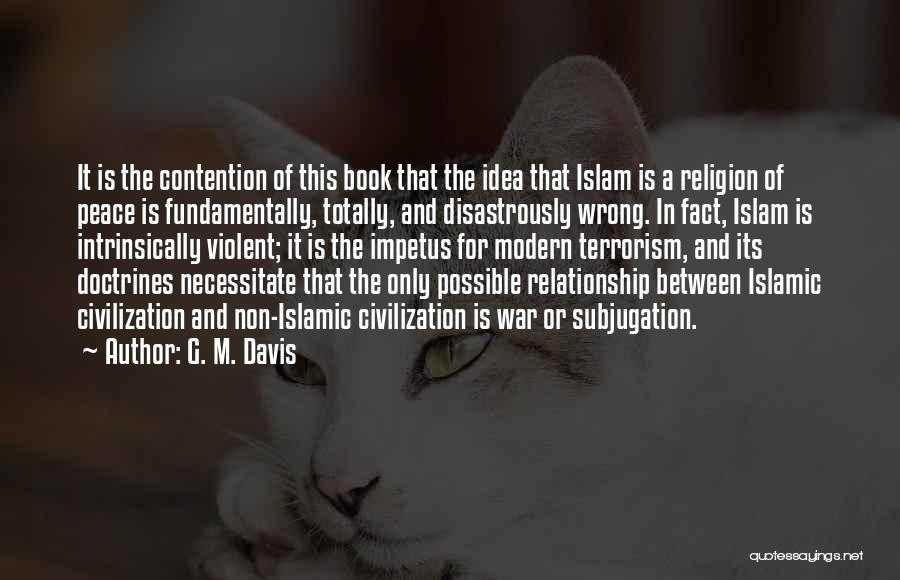 Islam Is A Religion Of Peace Quotes By G. M. Davis