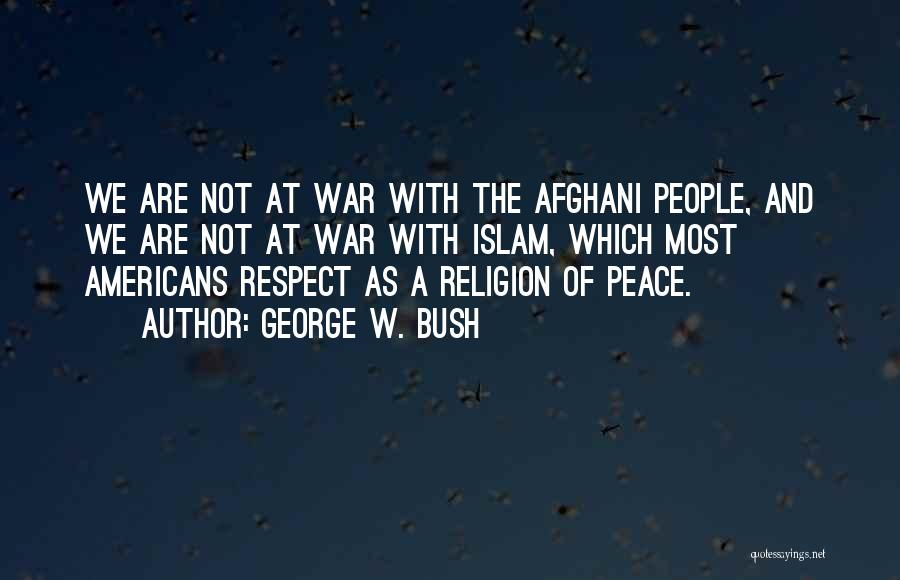 Islam Is A Religion Of Peace Quotes By George W. Bush