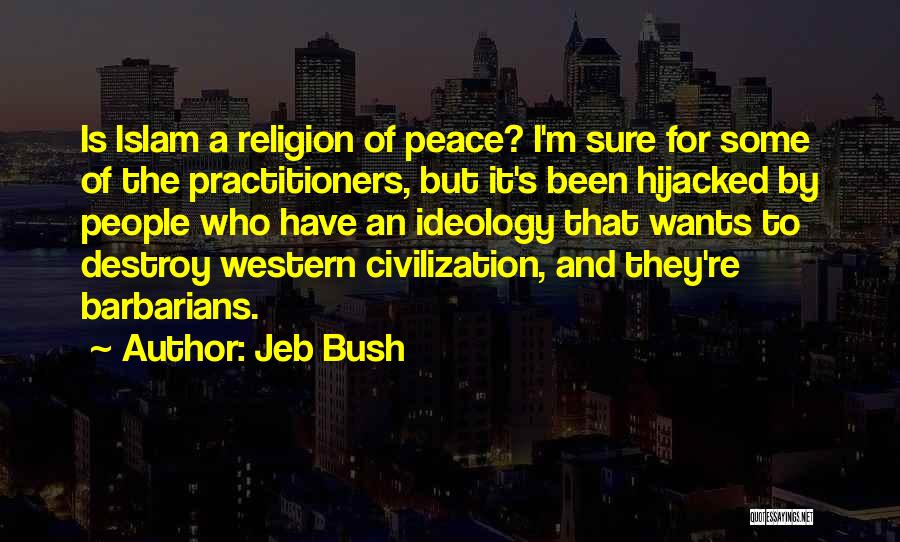 Islam Is A Religion Of Peace Quotes By Jeb Bush
