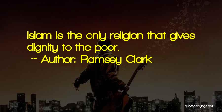 Islam Is A Religion Of Peace Quotes By Ramsey Clark