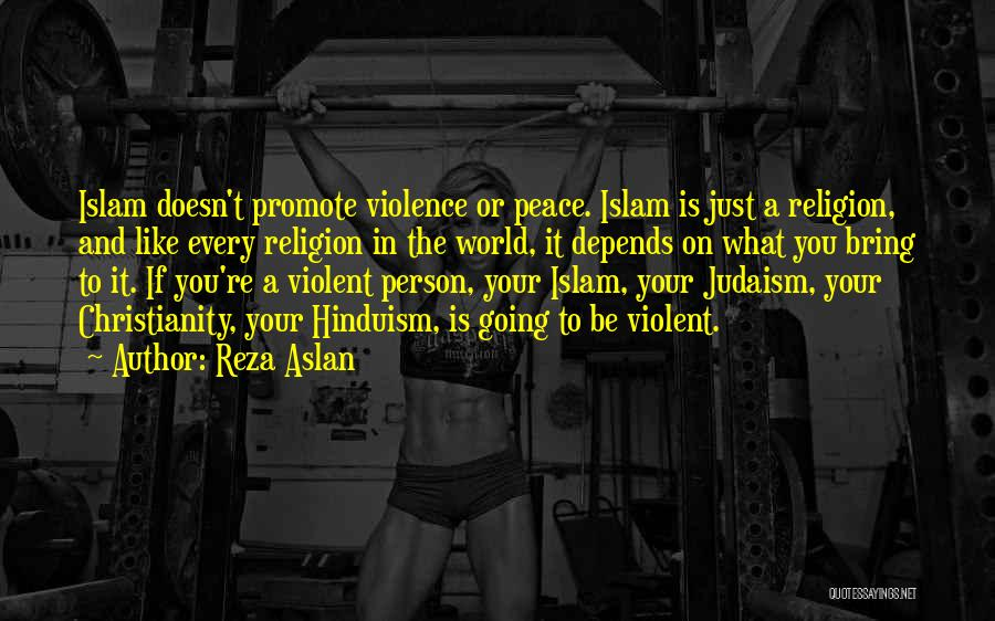Islam Is A Religion Of Peace Quotes By Reza Aslan