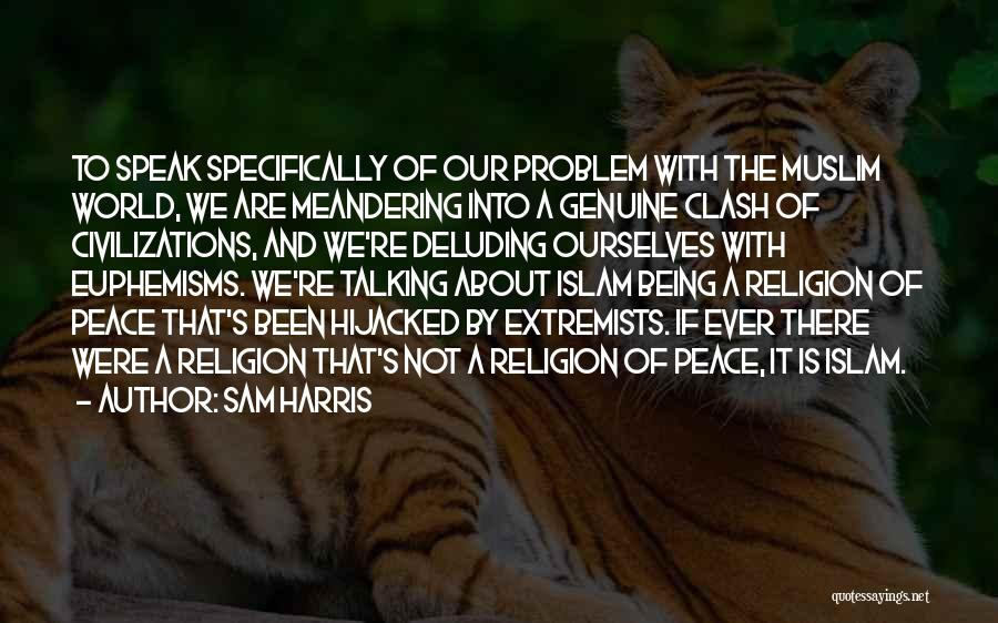 Islam Is A Religion Of Peace Quotes By Sam Harris