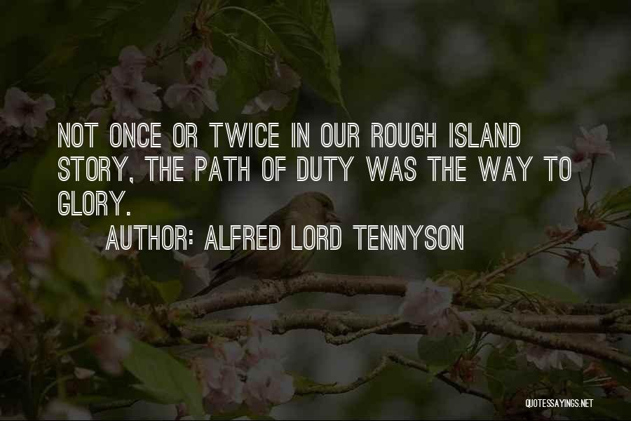 Island Quotes By Alfred Lord Tennyson