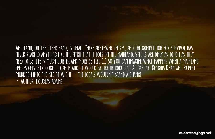 Island Quotes By Douglas Adams