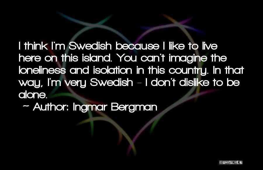 Island Quotes By Ingmar Bergman