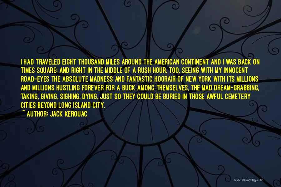 Island Quotes By Jack Kerouac