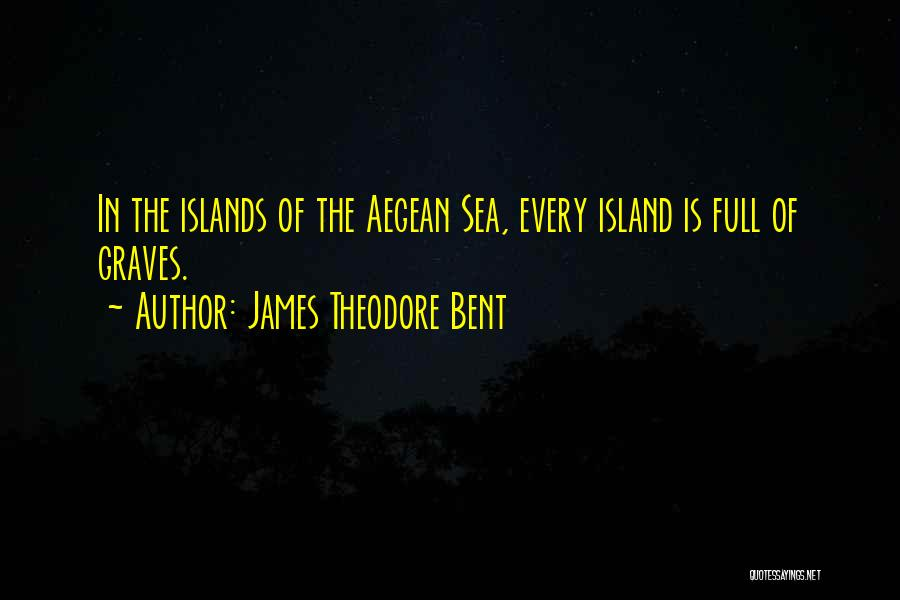 Island Quotes By James Theodore Bent