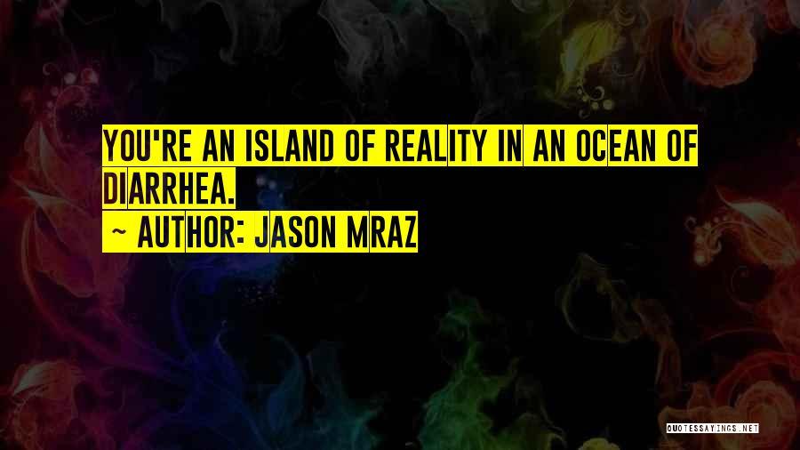 Island Quotes By Jason Mraz