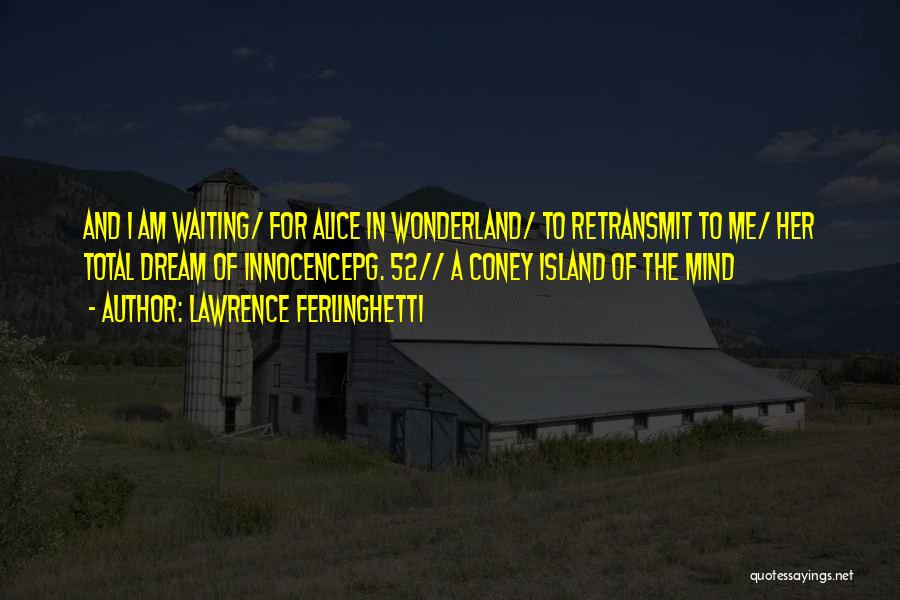 Island Quotes By Lawrence Ferlinghetti