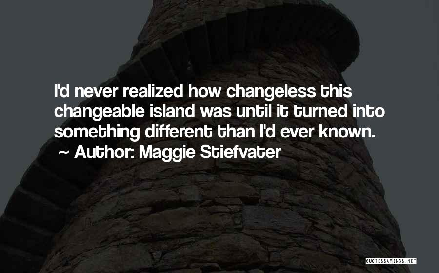 Island Quotes By Maggie Stiefvater