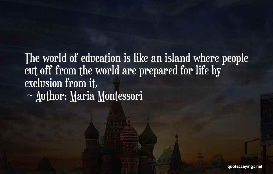 Island Quotes By Maria Montessori