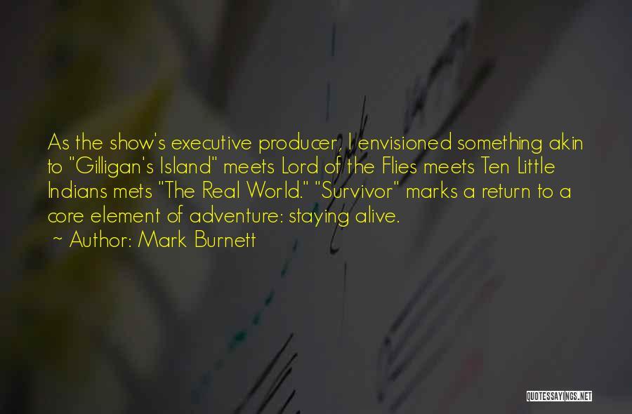 Island Quotes By Mark Burnett