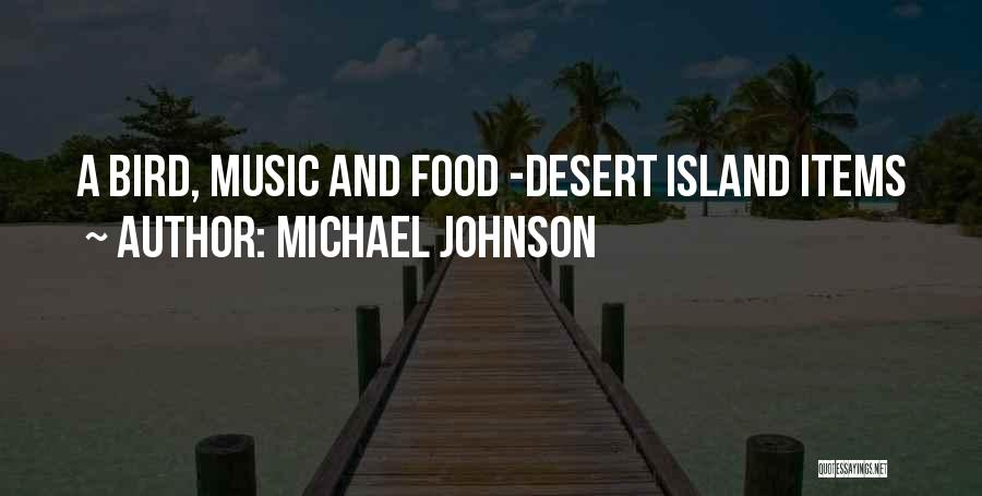 Island Quotes By Michael Johnson